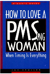 How To Love a PMSing Woman